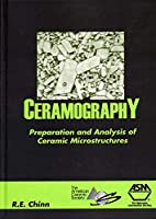 Ceramography: Preparation and Analysis of Ceramic Microstructures
