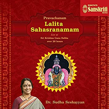 Pravachanam - Lalita Sahasranamam (Live at Sri Krishna Gana Sabha over 28 Hours)