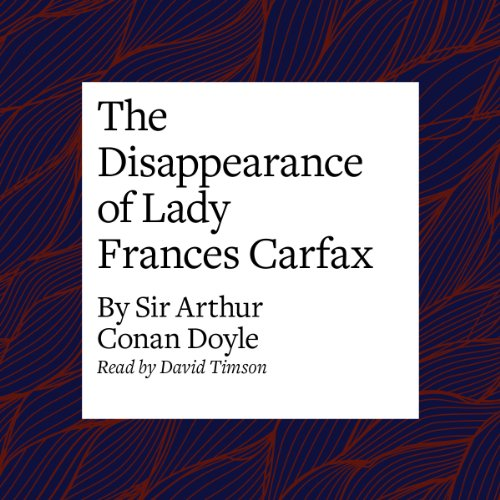The Disappearance of Lady Frances Carfax audiobook cover art