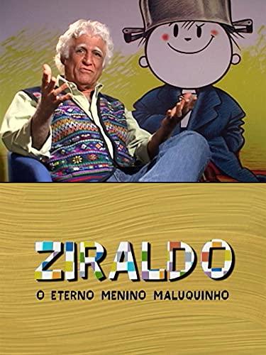 Grandes Brasileiros - Ziraldo – O Eterno Menino Maluquinho