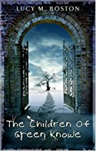 The Children of Green Knowe by Lucy M. Boston (5-Oct-2006) Paperback