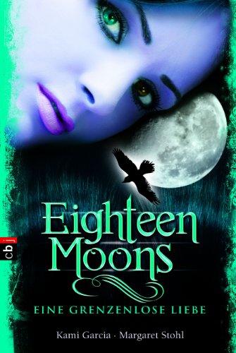 Eighteen Moons - Eine grenzenlose Liebe: Roman (Sixteen Moons 3)