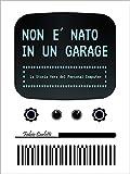 Non è nato in un garage: La storia vera del personal comput