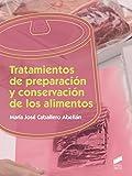 Tratamientos de preparación y conservación de los alimentos: 18 (Industrias Alimentarias...