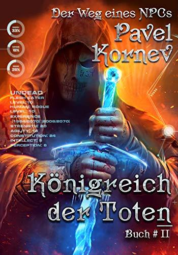 Königreich der Toten (Der Weg eines NPCs Buch # 2): LitRPG-Serie