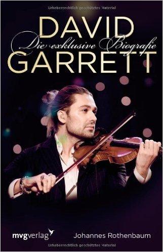 David Garrett: Die exklusive Biografie ( 8. Oktober 2013 )