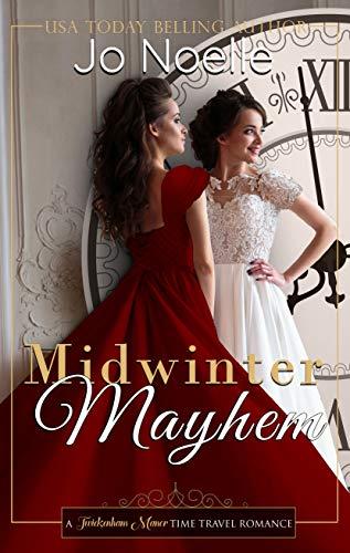Midwinter Mayhem: Sweet Historical Romance (Twickenham Manor Time Travel Romance Book 2)