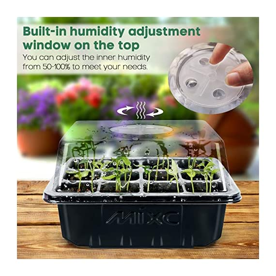 """Mixc 120 cells seed trays seedling starter tray humidity adjustable plant starting kit with dome and base greenhouse… 6 keep an eye on your growth: the only design in the market- high quality clear plastic trays of this seed grow kit make it easy to observe your plants without interrupting the process total control: adjustable vents of this seed trays allow you to regulate the temperature and humidity of your seedling environment, so you have total control over the growing process perfect size for seed starting: size of the cells: 1. 5""""in length and 1. 5""""in wide, these seed trays are suitable for small seeds, such as flowers, vegetables, fruits, tobacco and other plants."""