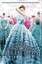 The Selection: Kiera Cass: Book 1