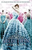 The Selection. by Kiera Cass