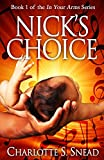 Nick's Choice (In Your Arms Series Book 1)