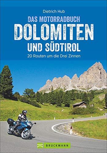 Das Motorradbuch Dolomiten und Südtirol: Die besten Biker-Hot Spots und Tourenspaß. Motorradtouren, Tagesauflüge, Panoramastraßen. Mit GPS-Daten zum Download.
