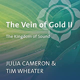 The Vein of Gold II     The Kingdom of Sound              By:                                                                                                                                 Julia Cameron,                                                                                        Tim Wheater                               Narrated by:                                                                                                                                 Julia Cameron,                                                                                        Tim Wheater                      Length: 3 hrs     12 ratings     Overall 4.9