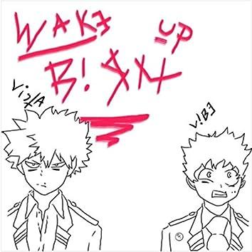 Wake UP BI$h