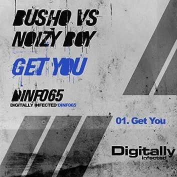 Get You (Busho vs. Noizy Boy)