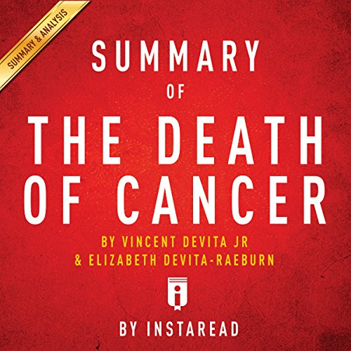 Summary of The Death of Cancer, by Vincent DeVita and Elizabeth DeVita-Raeburn | Includes Analysis audiobook cover art