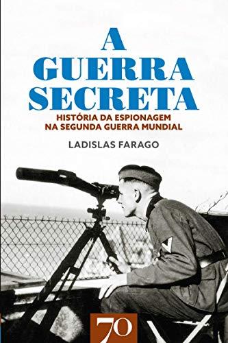 A Guerra Secreta: História da Espionagem na Seunda Guerra Mundial