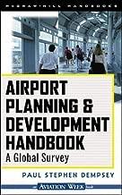 Airport Planning & Development Handbook: A Global Survey