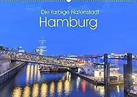 Die farbige Hafenstadt Hamburg (Wandkalender 2022 DIN A2 quer): 12 Facetten der Hafenstadt Hamburg (Monatskalender, 14 Seiten )