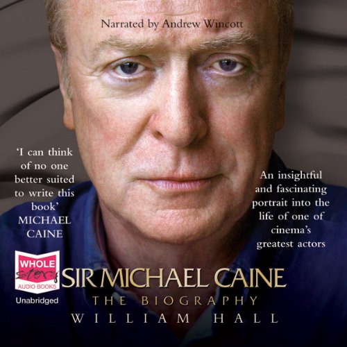 Sir Michael Caine: The Biography audiobook cover art