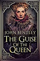 The Guise Of The Queen: Large Print Edition