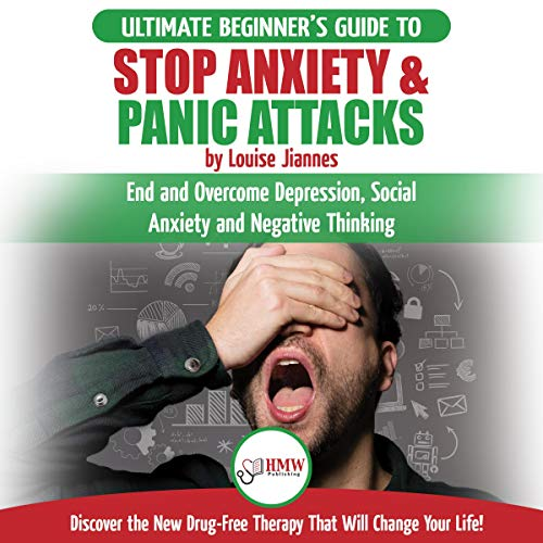 Stop Anxiety & Panic Attacks     The Ultimate Beginner's Guide to End and Overcome Depression, Social Anxiety and Negative Thinking Discover the New Drug-Free Therapy That Will Change Your Life!              By:                                                                                                                                 Louise Jiannes                               Narrated by:                                                                                                                                 Tony Acland                      Length: 1 hr and 30 mins     4 ratings     Overall 5.0