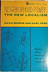 Neighborhood Power: The New Localism Paperback