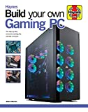 Barnes, A: Build Your Own Gaming PC: The Step-By-Step Manual to Building the Ultimate Computer (Haynes Manuals)