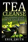 Tea Cleanse: The ultimate guide on the Tea Cleanse