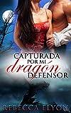 ROMANCE: ROMANCE BBW: Capturada Por Mi Dragón Defensor (Romance Paranormal De Cambia Formas) (Nuevas Historias Cortas...