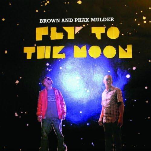Brown & DJ Phax Mulder