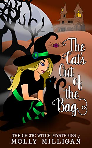 The Cat's Out Of The Bag (The Celtic Witch Mysteries Book 7)