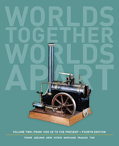Download Worlds Together, Worlds Apart: From 1000 CE to the Present 039392209X