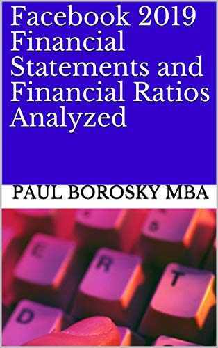 Facebook 2019 Financial Statements and Financial Ratios Analyzed (English Edition)