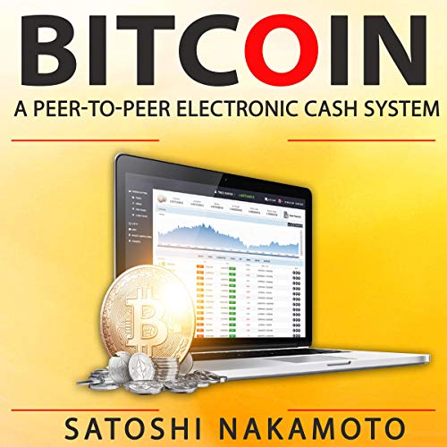 Bitcoin: A Peer-to-Peer Electronic Cash System  By  cover art
