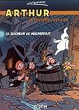 Arthur le fantôme justicier, Tome 3 - Contre le seigneur de Malpartout