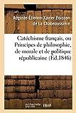 Catéchisme français, ou Principes de philosophie, de morale et de politique républicaine (Litterature) (French Edition)