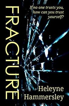Fracture by [Heleyne Hammersley]