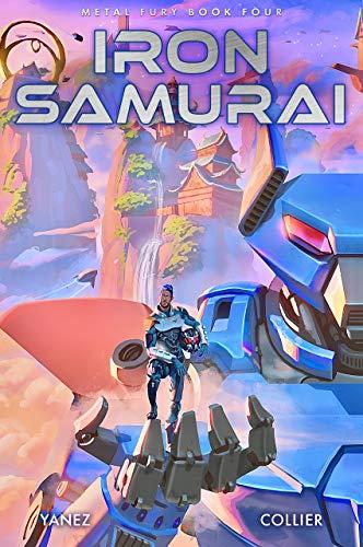 Iron Samurai: A Mecha Space Opera Adventure (Metal Fury Book 4) (English Edition)