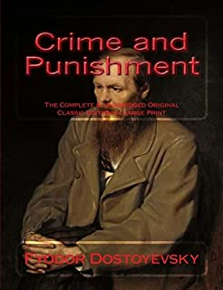 Crime and Punishment The Complete & Unabridged Original Classic Edition in Large Print