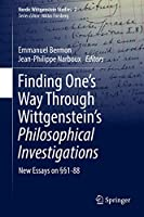 Finding One's Way Through Wittgenstein's Philosophical Investigations: New Essays on §§1-88 (Nordic Wittgenstein Studies, 2)