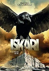 Iskari, tome 3 : La tisseuse de ciel par Ciccarelli