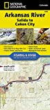 Arkansas River, Salida to Cañon City (National Geographic Fishing & River Map Guide, 2304)