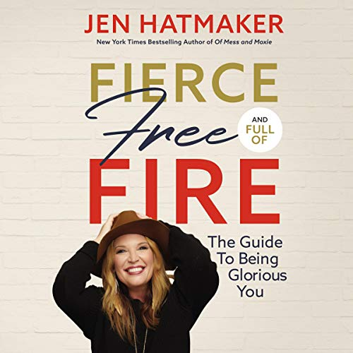 Page de couverture de Fierce, Free, and Full of Fire