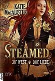 Steamed - 30° West - 100° Liebe (German Edition)