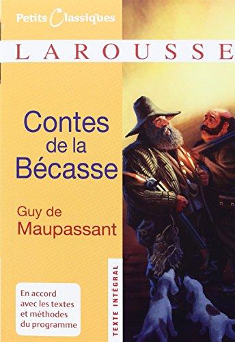 Contes de la Bécasse collège 4/3ème (Petits Classiques Larousse (98))