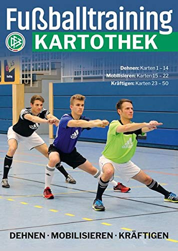 Fußballtraining Kartothek: Dehnen - Mobilisieren - Kräftigen