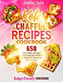 Keto Chaffle Recipes Cookbook: 650 Quick, Smart, and Savory Finger-Licking Tasty Waffles to Lose Weight and Maintain Your Ketogenic Diet.