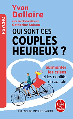 Qui sont ces couples heureux ?: Surmonter les crises et les conflits du couple