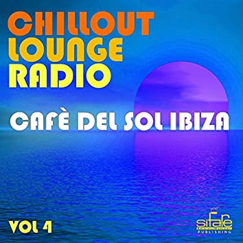 Chillout Lounge Radio, Vol. 4 (Cafè del Sol Ibiza)